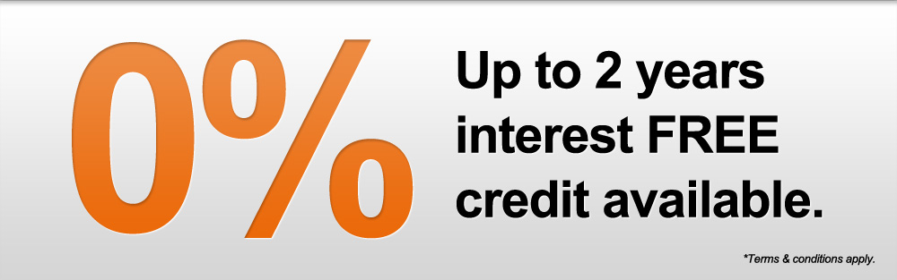 0% Up to 2 years interest FREE credit available.